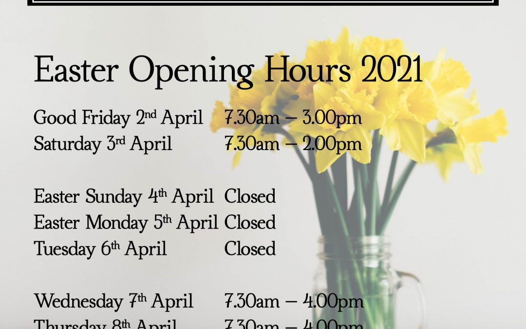 Easter Opening Times April 21